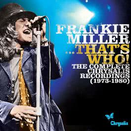 Frankie Miller...That's Who! The Complete Chrysalis Recordings [1973-1980] 2012 Frankie Miller