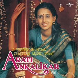 A Prodigy In Indian Classical Music - Vol. 2 2008 Arati Ankalikar