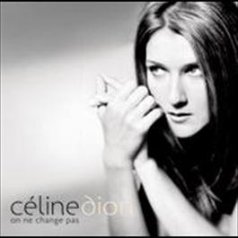 On ne change pas 2006 Céline Dion
