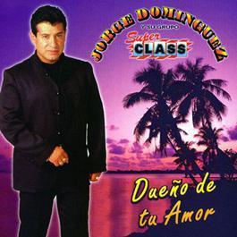 Dueño de tu amor 2003 Jorge Dominguez y su Grupo Sup Class