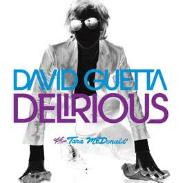 Delirious (feat. Tara McDonald) 2008 David Guetta