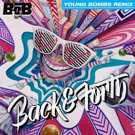 ฟังเพลงอัลบั้ม Back and Forth (Young Bombs Remix)