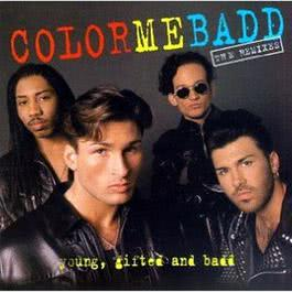 Young, Gifted And Badd 1992 Color Me Badd