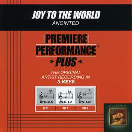 Premiere Performance Plus: Joy To The World 2009 Annointed