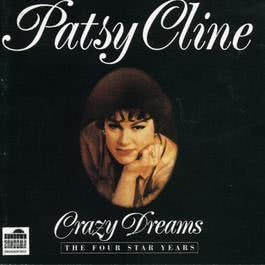 Crazy Dreams - The Four Star Years 2005 Patsy Cline