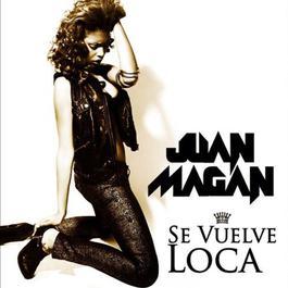 Se Vuelve Loca 2012 Juan Magan