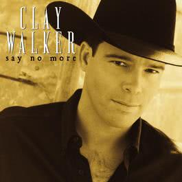 Say No More 2009 Clay Walker