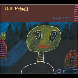 Ghost Town 2009 Bill Frisell