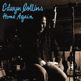 Home Again 2007 Edwyn Collins