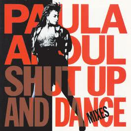 Shut Up And Dance [The Dance Mixes] 1990 Abdul, Paula