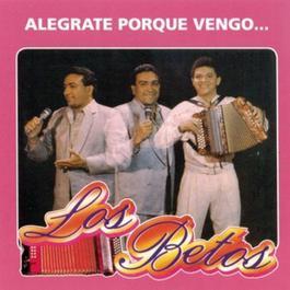 Alegrate Porque Vengo 2007 Los Betos