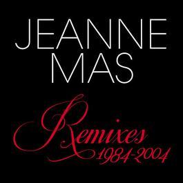 Remixes 1984-2004 2012 Jeanne Mas