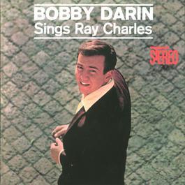 Bobby Darin Sings Ray Charles 2004 Bobby Darin