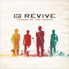 Chorus Of The Saints 2009 Revive