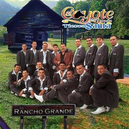 El Rancho Grande 2006 El Coyote Y Su Banda Tierra Santa