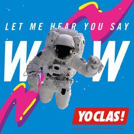 ฟังเพลงอัลบั้ม Let Me Hear You Say Wow