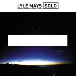 Solo Improvisations For Expanded Piano 2010 Lyle Mays