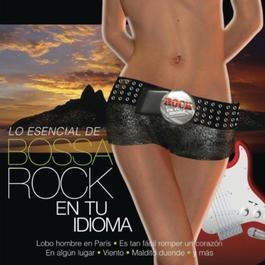 Lo Esencial De Bossa Rock En tu Idioma 2010 Various Artists