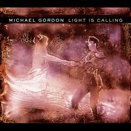 Light Is Calling 2006 Michael Gordon