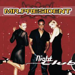 Nightclub 1997 Mr.President