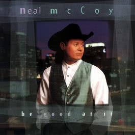 Be Good At It 2010 Neal McCoy