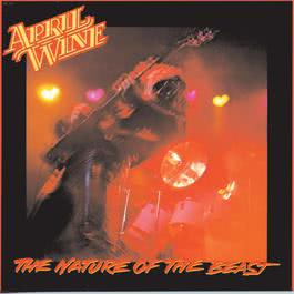 Nature Of The Beast 1991 April Wine
