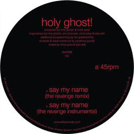 Say My Name 2010 Holy Ghost!