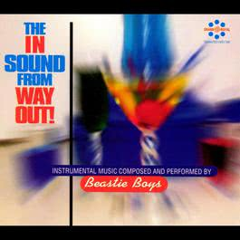 The In Sound From Way Out! 1996 Beastie Boys