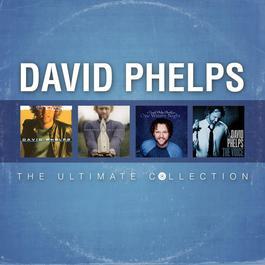 ฟังเพลงอัลบั้ม David Phelps: The Ultimate Collection