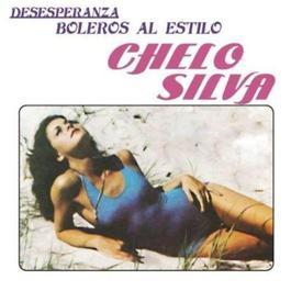 Desesperanza - Boleros Al Estilo Chelo Silva 2011 Chelo Silva