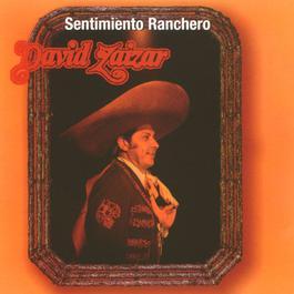 Sentimiento Ranchero 2002 David Zaizar