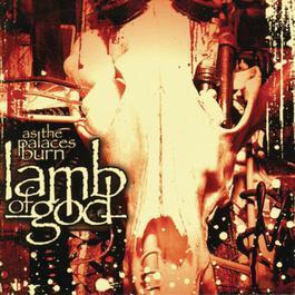 As the Palaces Burn 2003 Lamb of God
