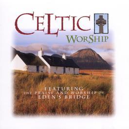 Celtic Worship 1997 Eden's Bridge