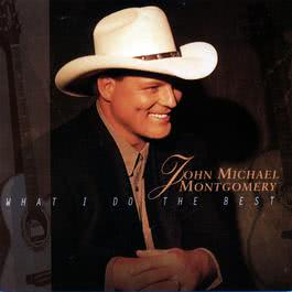 What I Do Best 2010 John Michael Montgomery