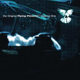 The Original Flying Pickets Vol. One 2004 The Flying Pickets