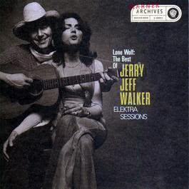 Lone Wolf:The Best Of Jerry Jeff Walker/Elektra Sessions 2009 Jerry Jeff Walker