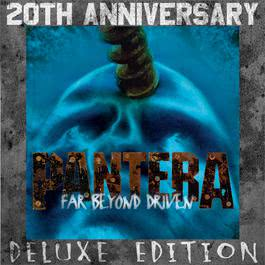 Far Beyond Driven (20th Anniversary Edition Deluxe) 2014 Pantera