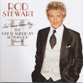 As Time Goes By... The Great American Songbook: Volume II 2010 Rod Stewart