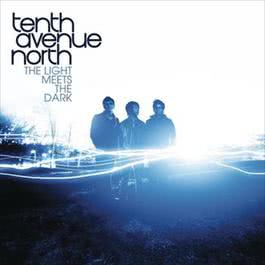 The Light Meets The Dark 2010 Tenth Avenue North