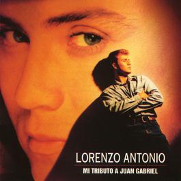 Mi tributo a Juan Gabriel 1994 Lorenzo Antonio