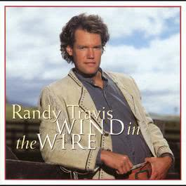 Wind In The Wire 2005 Randy Travis