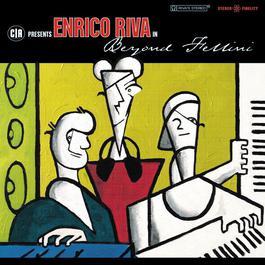 Beyond Fellini 2004 Enrico Riva