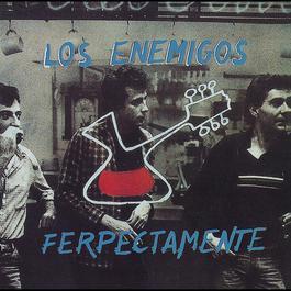 Ferpectamente 2005 Los Enemigos