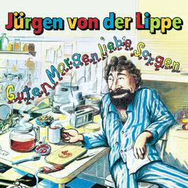 Guten Morgen Liebe Sorgen 2004 Von Der Lippe, Jurgen