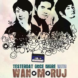 ฟังเพลงอัลบั้ม Yesterday Once More With WAN-M-RUJ