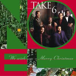 We Wish You A Merry Christmas 1999 Take 6