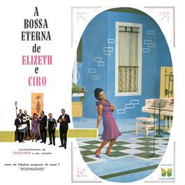 A Bossa Eterna De Elizeth E Cyro 2006 Various Artists