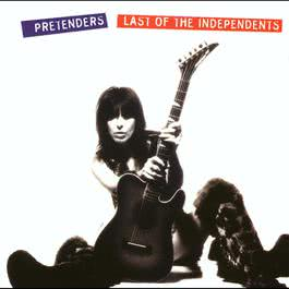 Last Of The Independents 1994 Pretenders