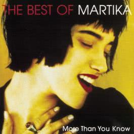 More Than You Know - The Best Of Martika 1980 Martika