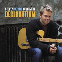 Declaration 2001 Steven Curtis Chapman
